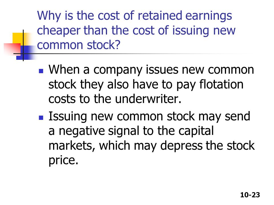 Why is the cost of retained earnings cheaper than the cost of issuing new common stock