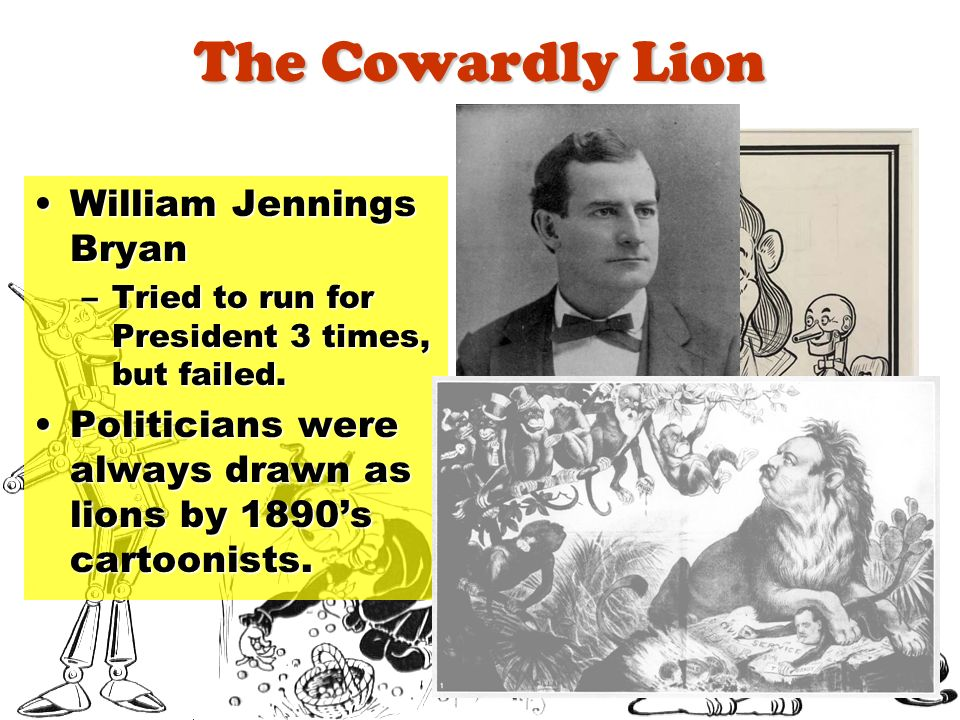 The Cowardly Lion William Jennings Bryan