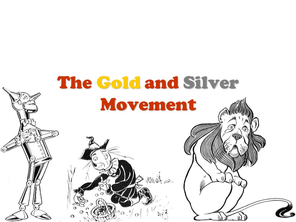The Gold and Silver Movement