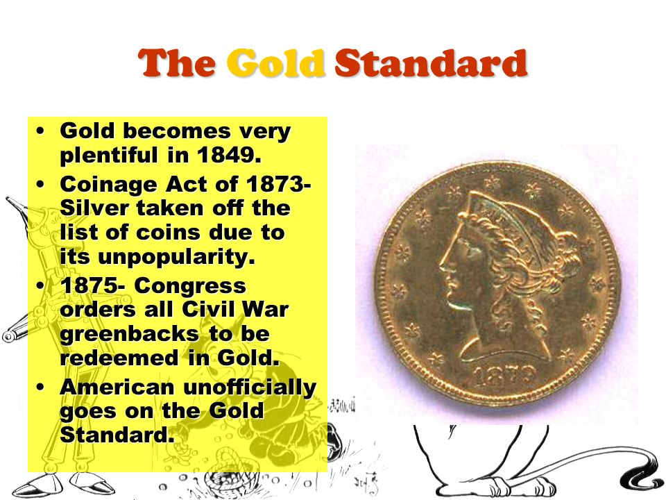 The Gold Standard Gold becomes very plentiful in 1849.