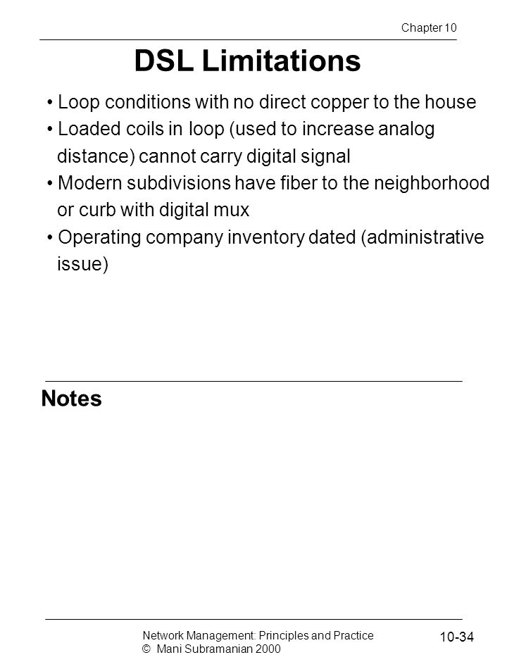 Chapter 10 DSL Limitations. Loop conditions with no direct copper to the house.