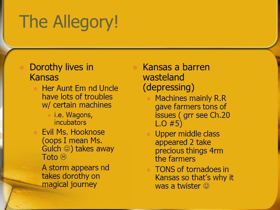 The Allegory! Dorothy lives in Kansas