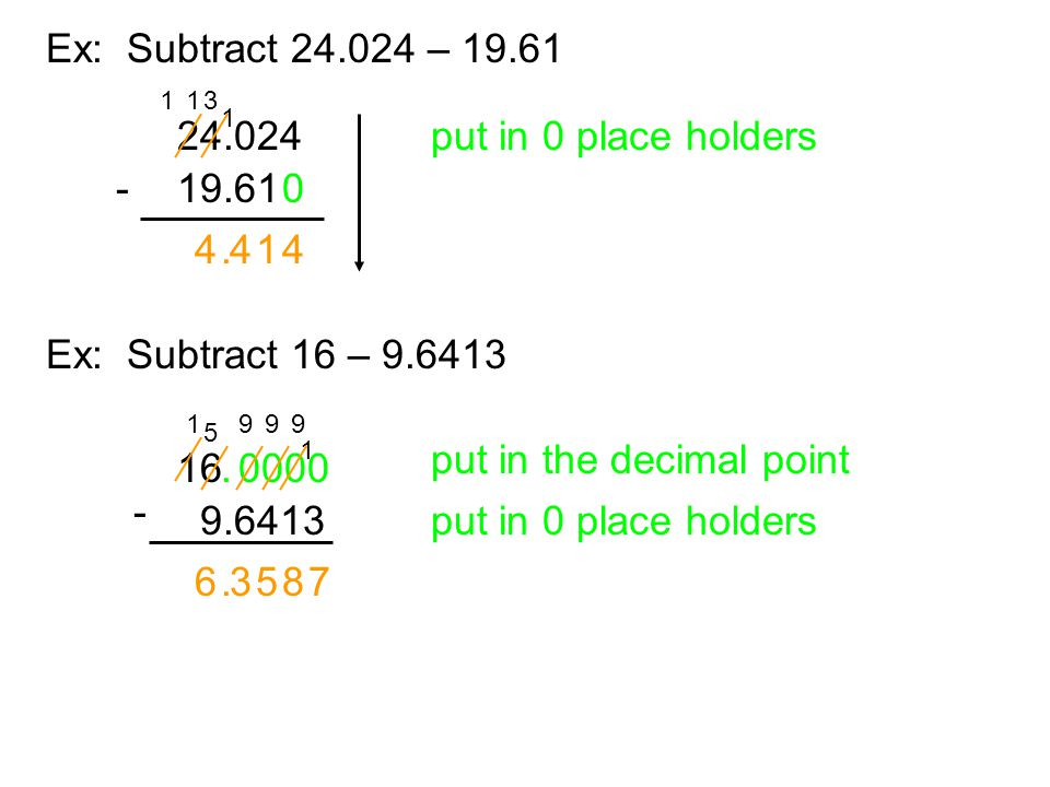 put in the decimal point 16 . 0000 - 9.6413 put in 0 place holders