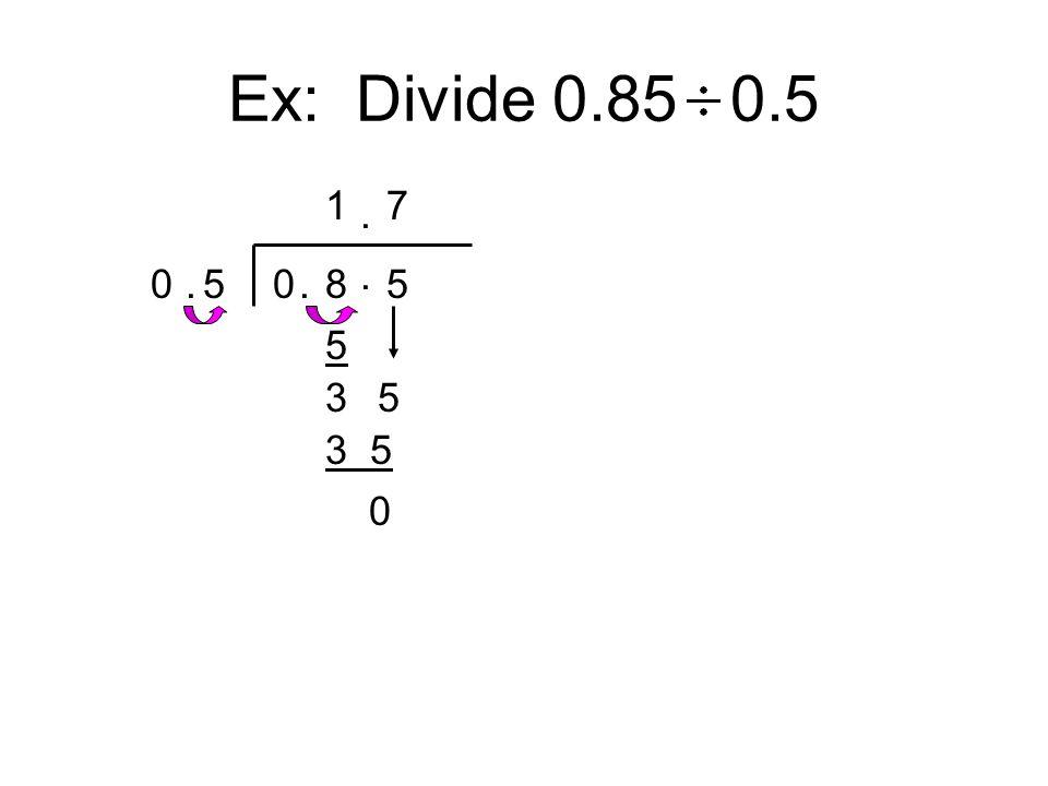 Ex: Divide 0.85 0.5 1 7 . . . 5 . 8 5 5 3 5 3 5