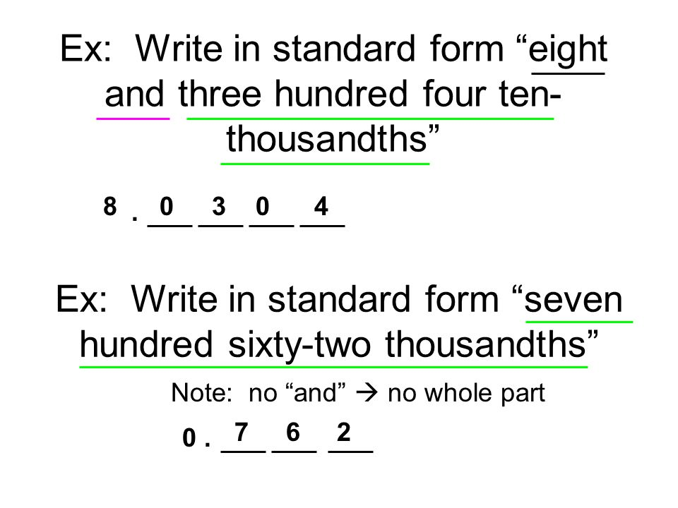 Ex: Write in standard form seven hundred sixty-two thousandths