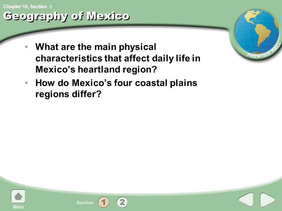 1 Geography of Mexico. What are the main physical characteristics that affect daily life in Mexico's heartland region