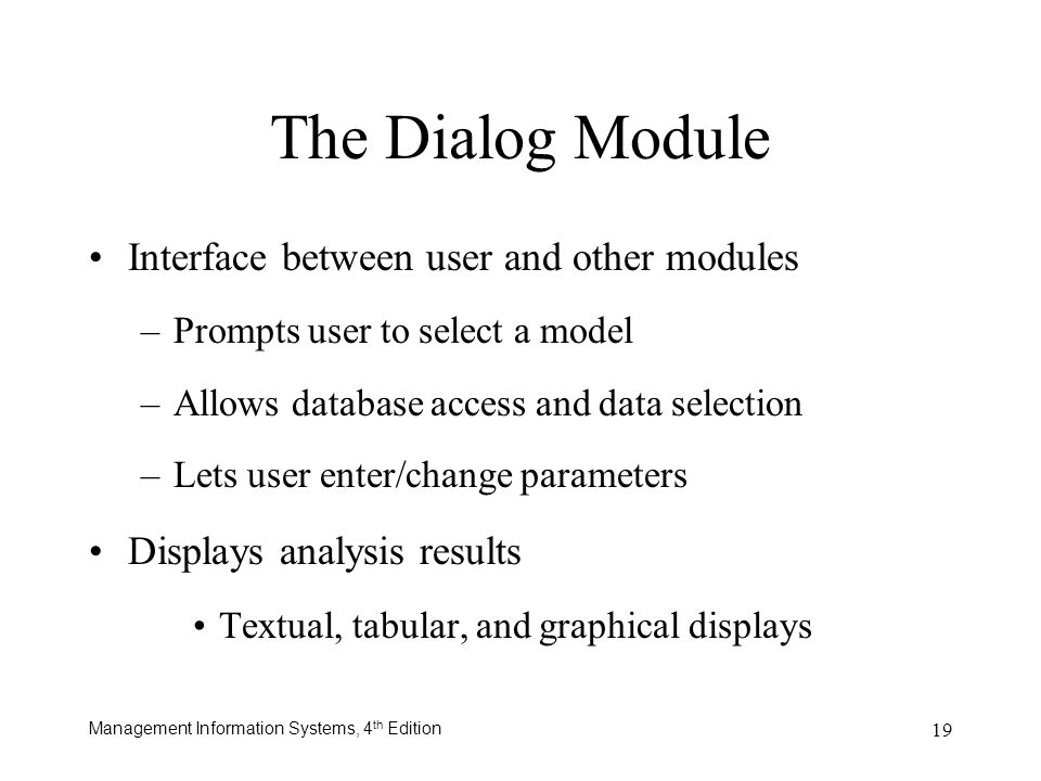 The Dialog Module Interface between user and other modules
