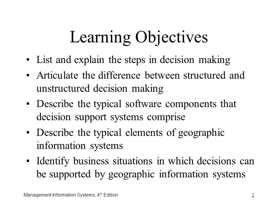 Learning Objectives List and explain the steps in decision making