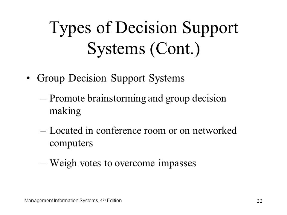Types of Decision Support Systems (Cont.)