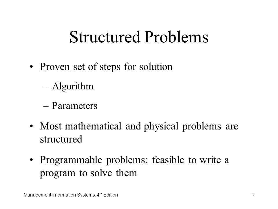 Structured Problems Proven set of steps for solution