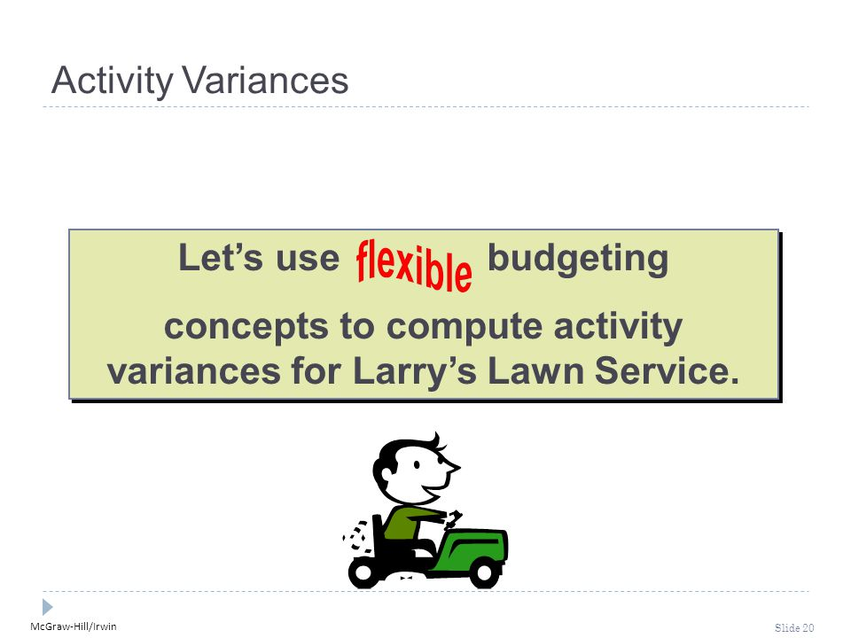 concepts to compute activity variances for Larry's Lawn Service.