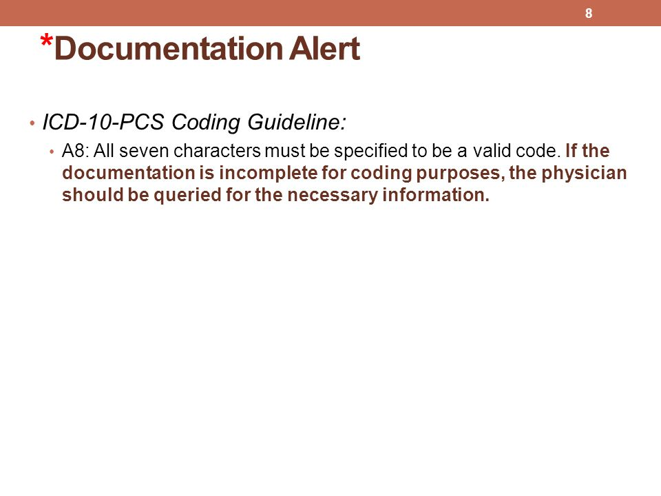 *Documentation Alert ICD-10-PCS Coding Guideline: