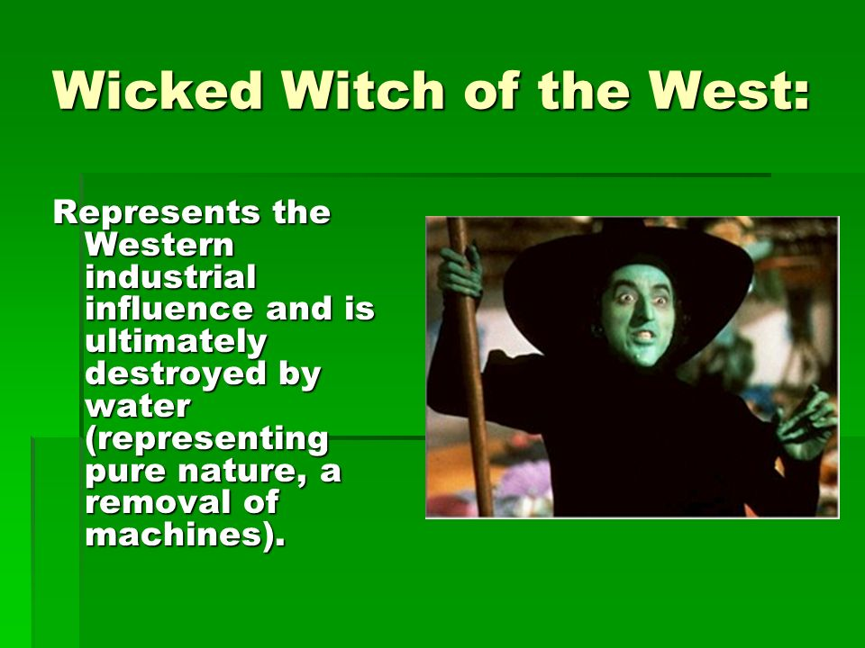 Wicked Witch of the West: