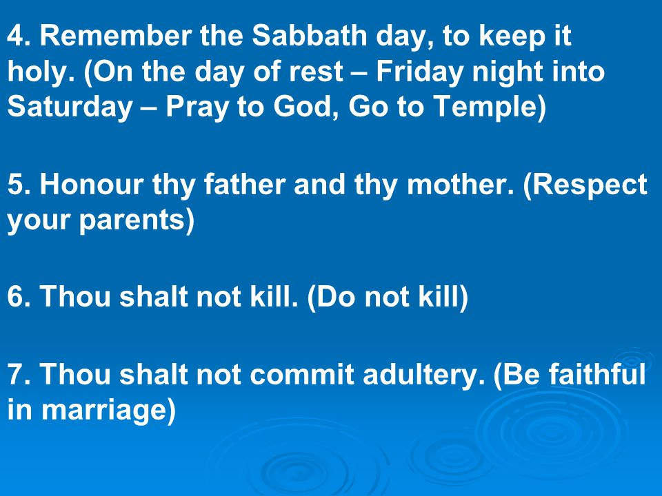 4. Remember the Sabbath day, to keep it holy