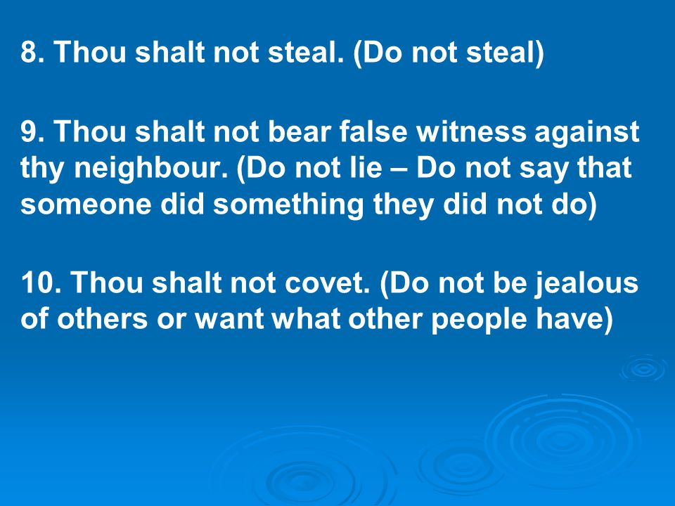 8. Thou shalt not steal. (Do not steal)