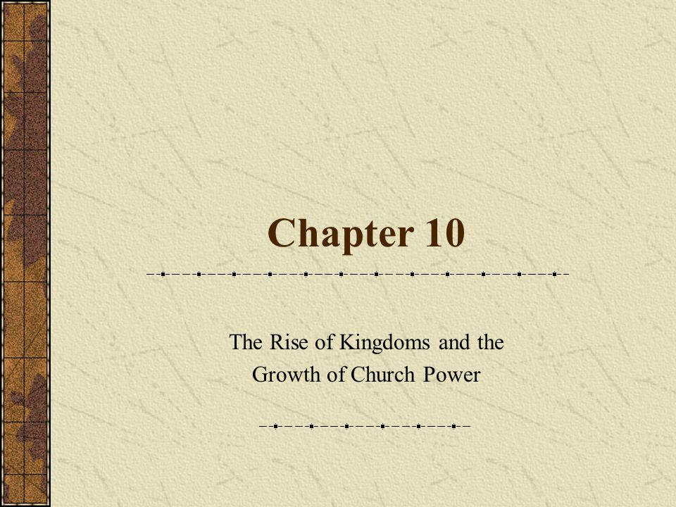 The Rise of Kingdoms and the Growth of Church Power