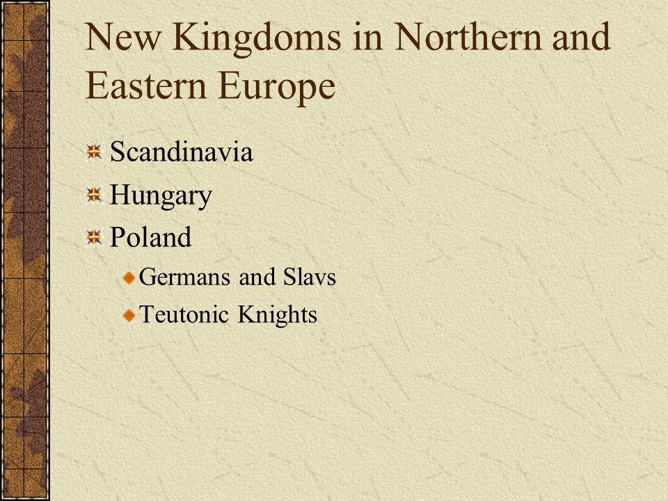 New Kingdoms in Northern and Eastern Europe
