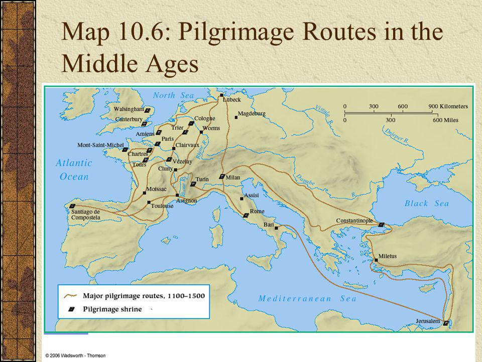Map 10.6: Pilgrimage Routes in the Middle Ages