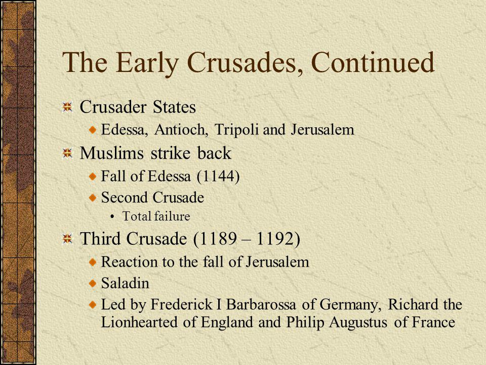 The Early Crusades, Continued