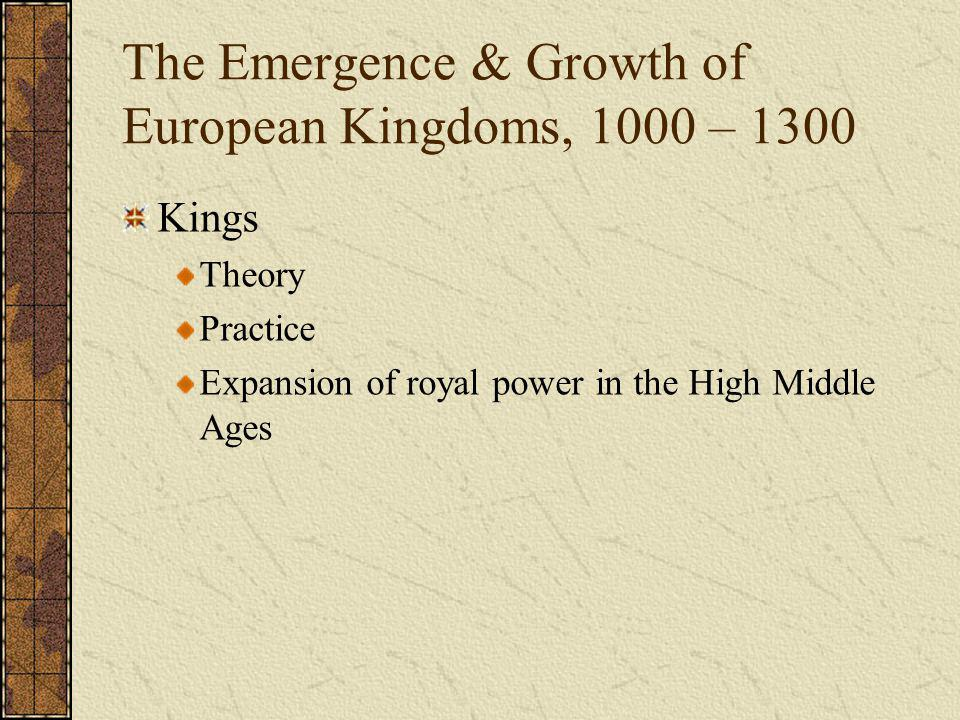 The Emergence & Growth of European Kingdoms, 1000 – 1300