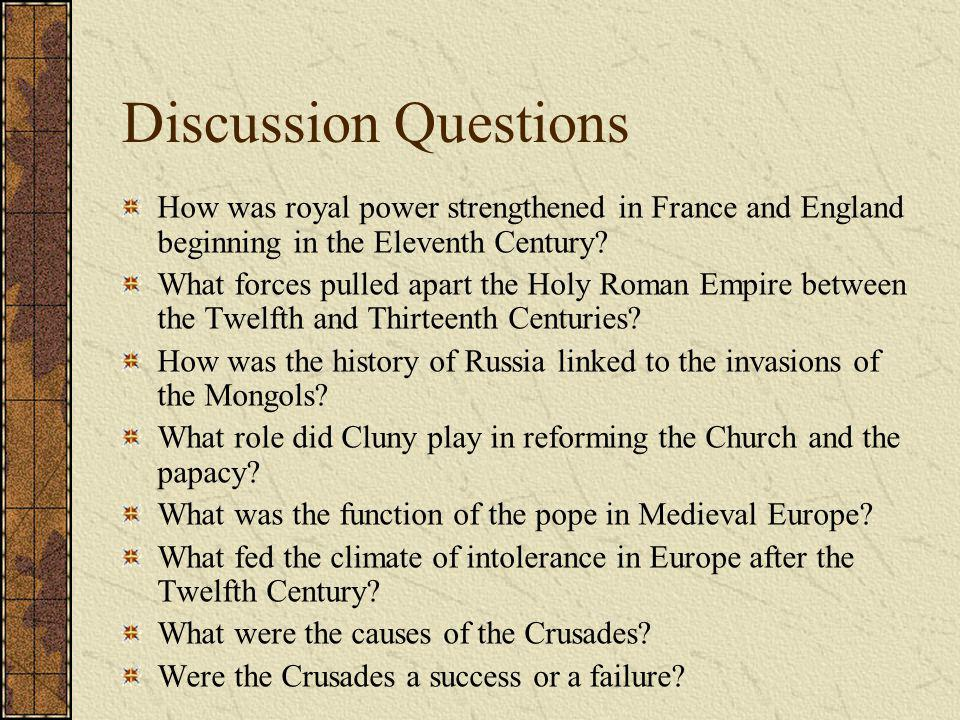Discussion Questions How was royal power strengthened in France and England beginning in the Eleventh Century