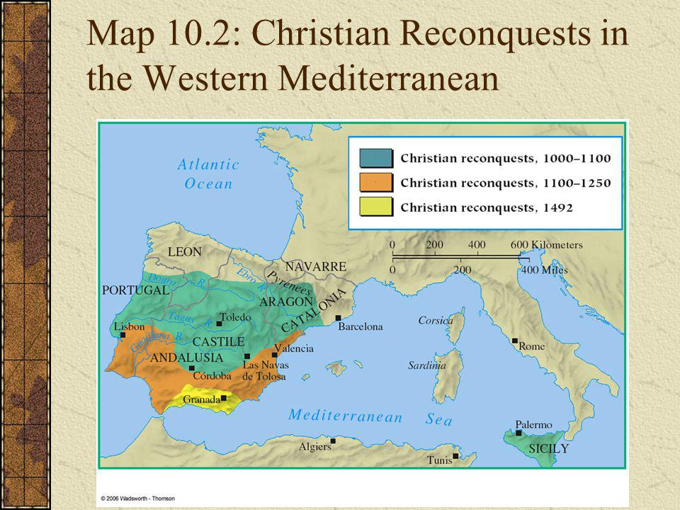 Map 10.2: Christian Reconquests in the Western Mediterranean