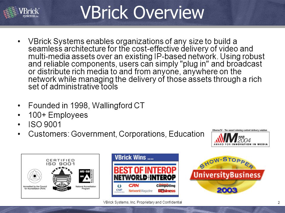 VBrick Systems, Inc. Proprietary and Confidential