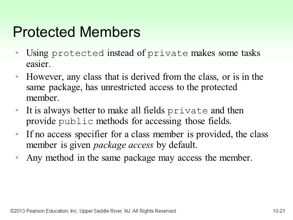 Protected Members Using protected instead of private makes some tasks easier.