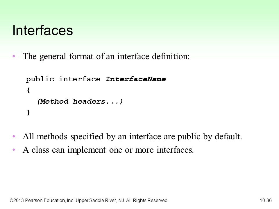 Interfaces The general format of an interface definition: