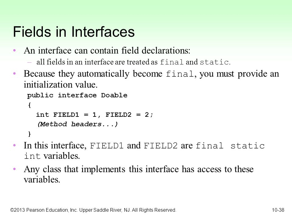 Fields in Interfaces An interface can contain field declarations: