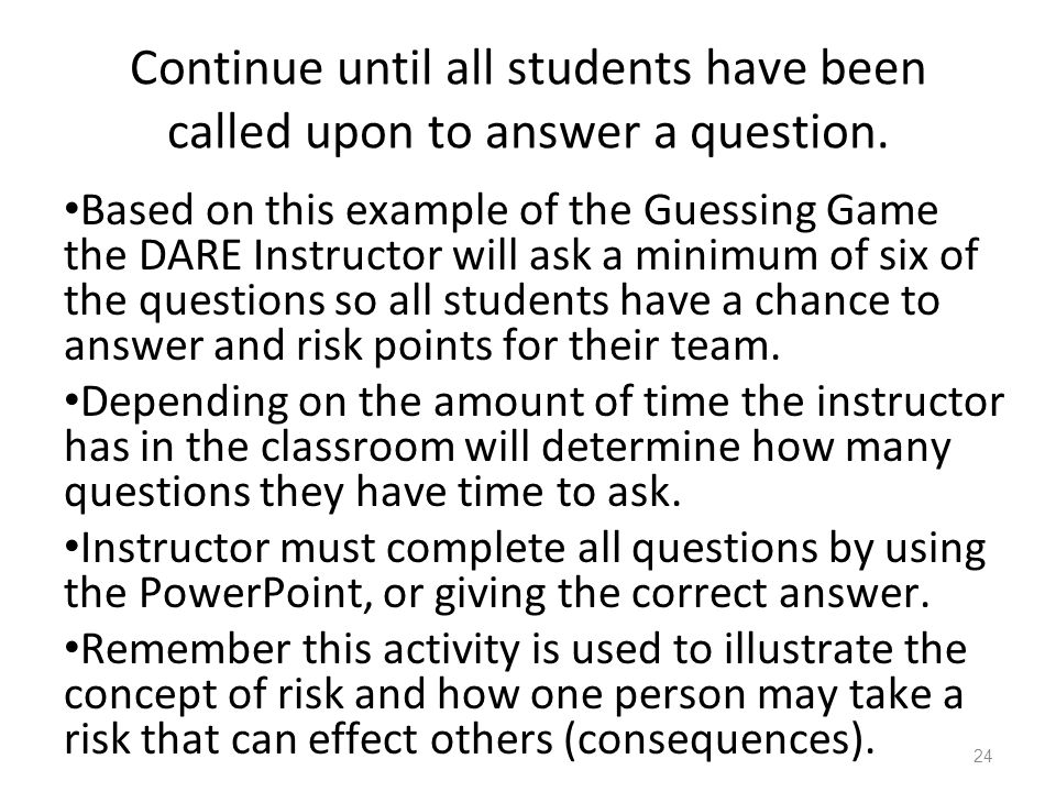Continue until all students have been called upon to answer a question.