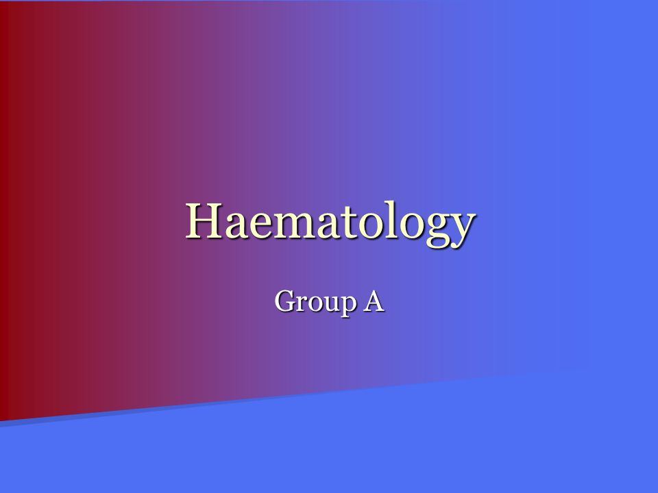 Haematology Group A