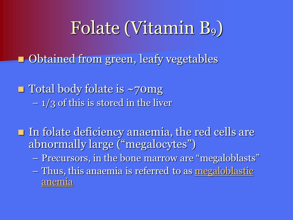 Folate (Vitamin B9) Obtained from green, leafy vegetables