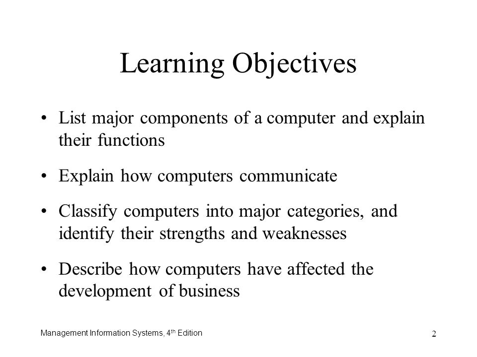 Learning ObjectivesList major components of a computer and explain their functions. Explain how computers communicate.