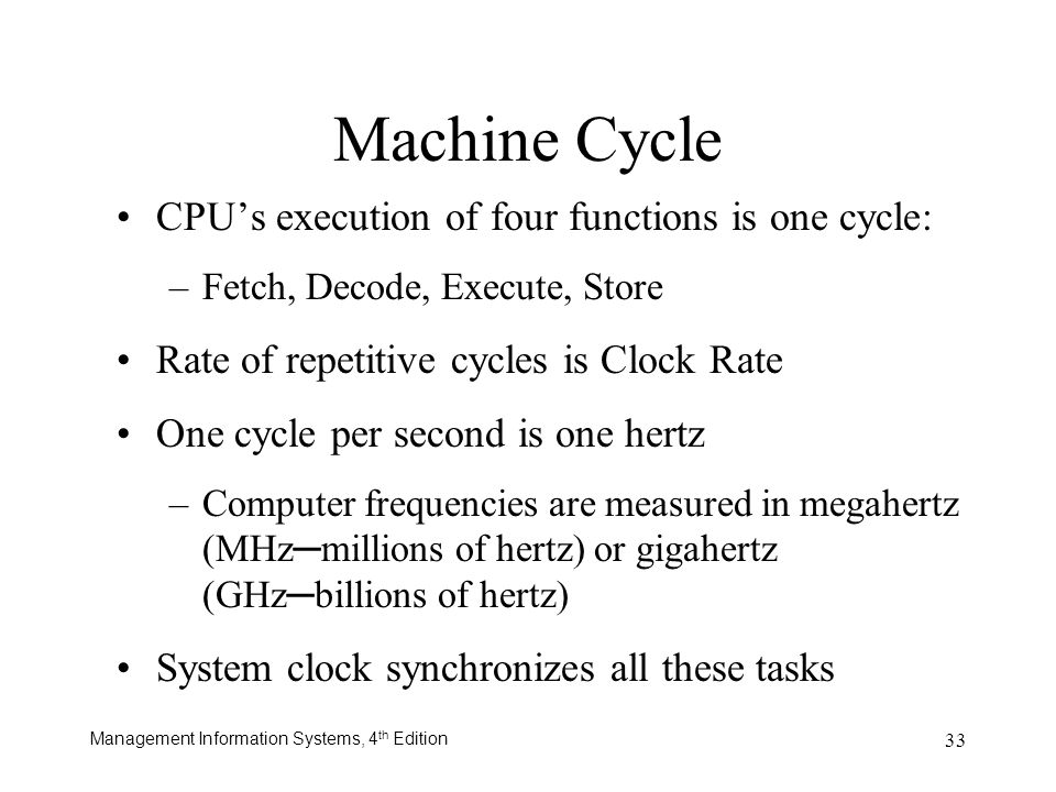 Machine Cycle CPU's execution of four functions is one cycle: