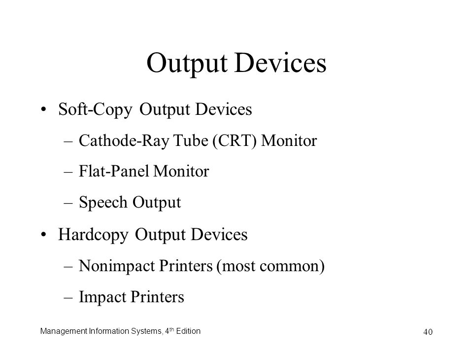 Output Devices Soft-Copy Output Devices Hardcopy Output Devices