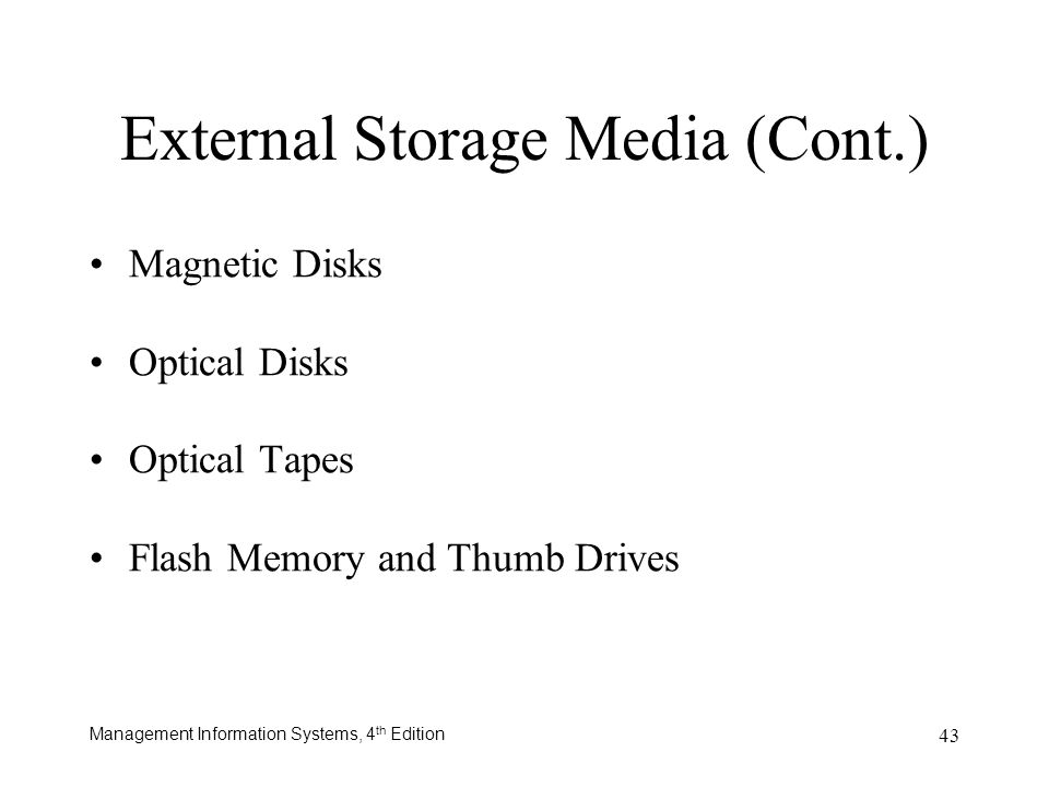 External Storage Media (Cont.)
