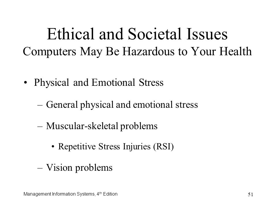 Ethical and Societal Issues Computers May Be Hazardous to Your Health