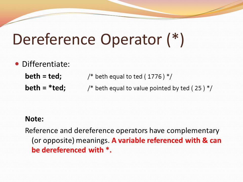 Dereference Operator (*)
