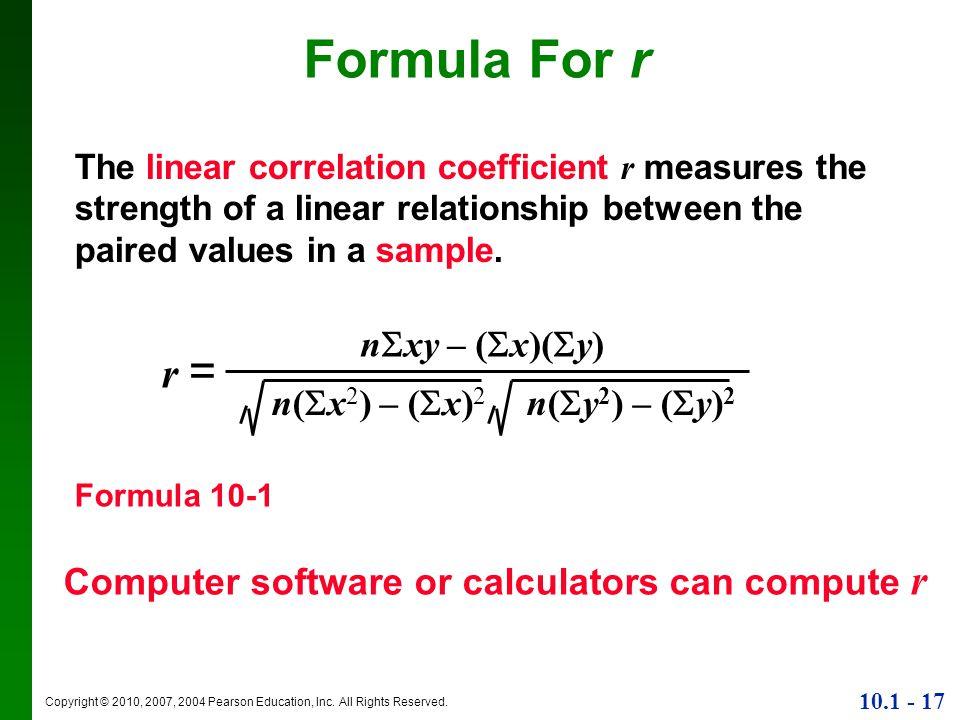Formula For r r = nxy – (x)(y) n(x2) – (x)2 n(y2) – (y)2
