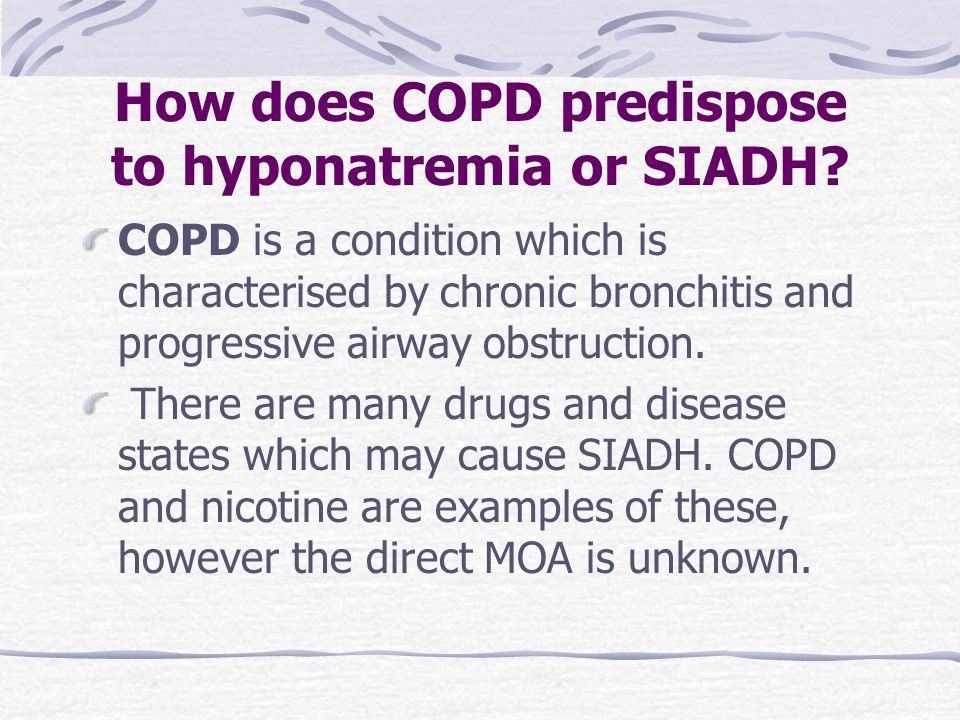 How does COPD predispose to hyponatremia or SIADH