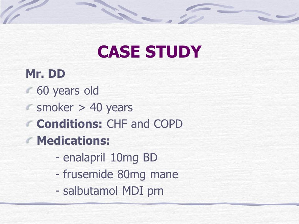 CASE STUDY Mr. DD 60 years old smoker > 40 years