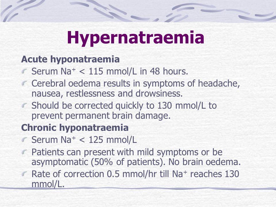Hypernatraemia Acute hyponatraemia
