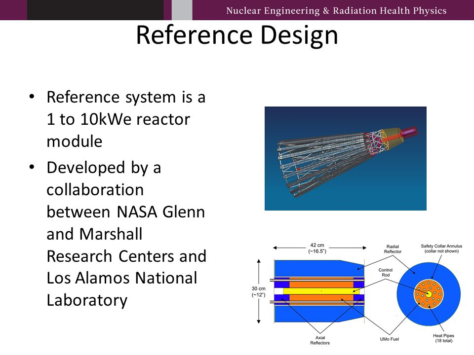 Reference Design Reference system is a 1 to 10kWe reactor module