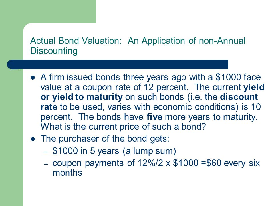 Actual Bond Valuation: An Application of non-Annual Discounting