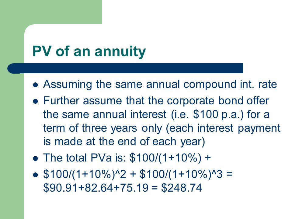 PV of an annuity Assuming the same annual compound int. rate