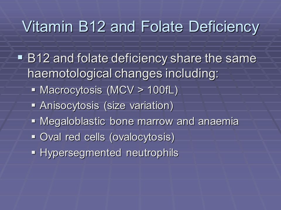Vitamin B12 and Folate Deficiency
