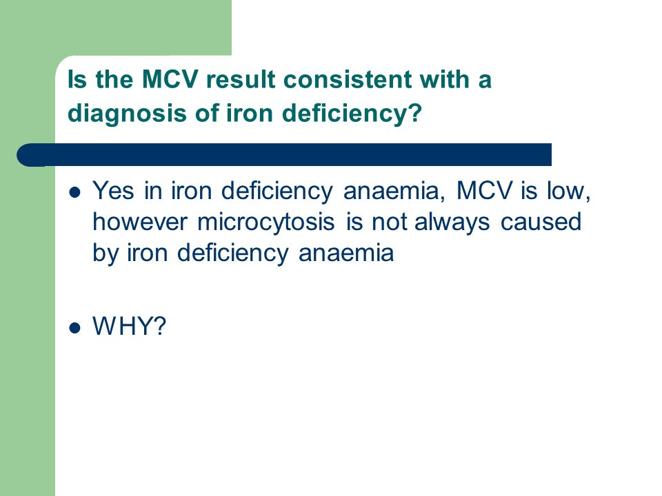 Is the MCV result consistent with a diagnosis of iron deficiency