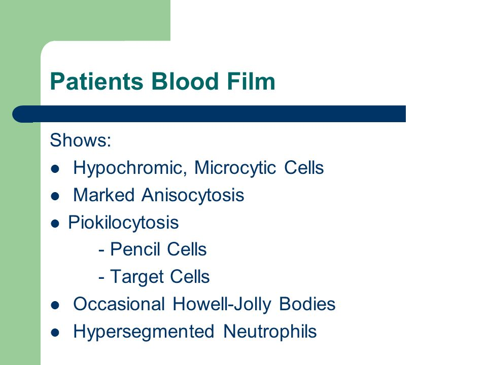 Patients Blood Film Shows: Hypochromic, Microcytic Cells