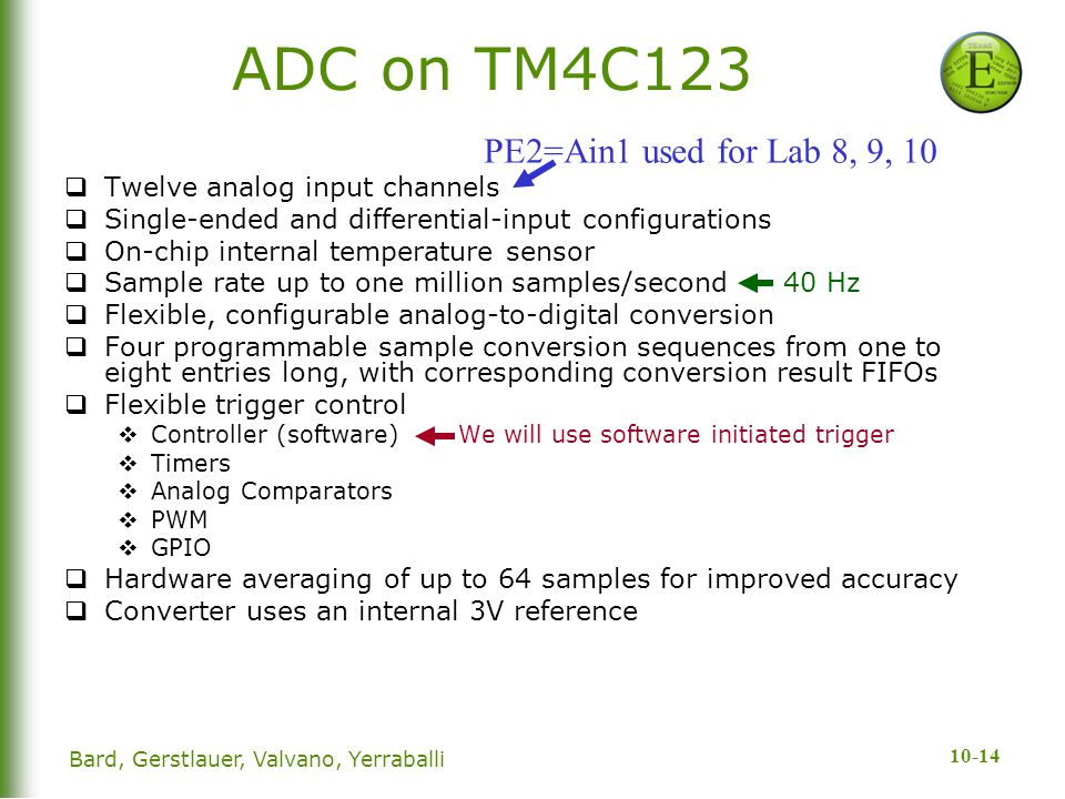 ADC on TM4C123 PE2=Ain1 used for Lab 8, 9, 10